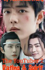 The YouTuber ~ Dating A Spirit by ailovexiaowang