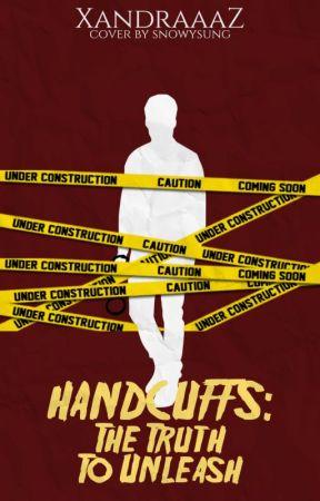 Handcuffs: The Truth To Unleash by XandraaaZ