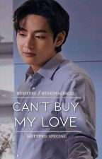 Can't Buy My Love   Taehyung x Reader by BTSFFTae