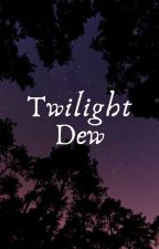 Twilight Dew by hpkanaadabhat
