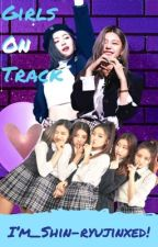 GIRLS ON TRACK | Ryeji by Shin-Ryujinxed