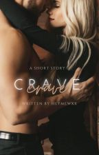 Crave by heymewxx