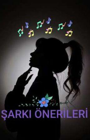 ŞARKI ÖNERİLERİ by Ebrariko