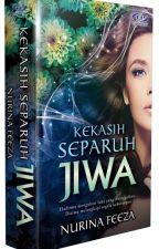 Kekasih Separuh Jiwa by NurinaFeeza92