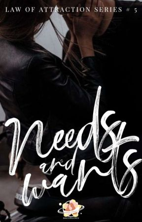 Needs and Wants (Law of Attraction Series # 5) by Dawnvellichor