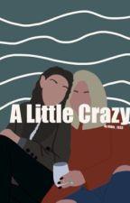 A Little Crazy by Bibix_1333