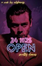 24 Hours Open - HS One Shots  by onlyharryz