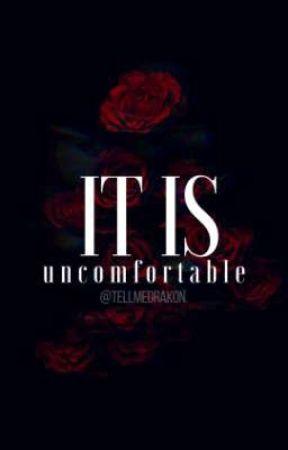 ❝It Is Uncomfortable❞ | Intenabo. | by TellMeDraKon