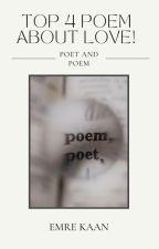 TOP 4 POEM ABOUT LOVE by Emredersinizya