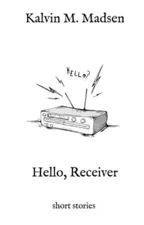 Hello Receiver (Book) by KalvinMadsen