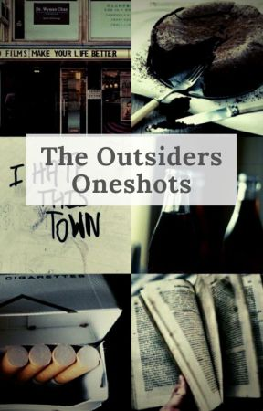 Outsiders Oneshots {mostly angst] by friend_material