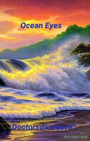 Ocean Eyes  by doctorsdaredevil