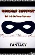 Similarly Different.                 Book 1 Of The 'Terror Trio' Series by chigirlsfantasy