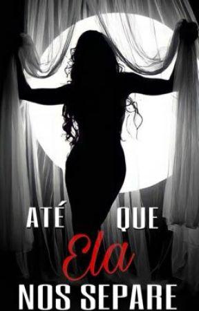 Até que ELA nos separe | Sariette by roberta_pax