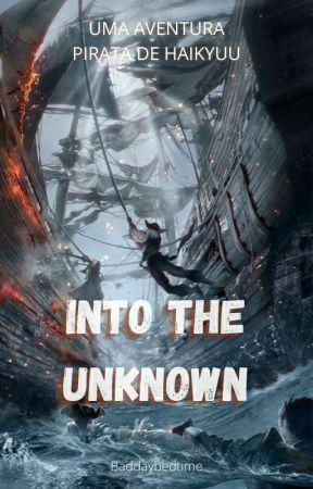 Into the Unknown - Haikyuu em uma aventura pirata by baddaybedtime