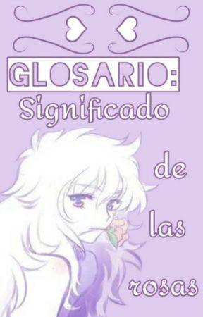 GLOSARIO: Significado de las rosas. by 08Ariesu