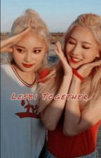 Lesbi Together (Lipsoul ft. Choerry) by loonasuniverse