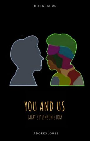 YOU AND US (Larry H.L) by adorexlou28