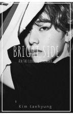 Bright side || Kim Taehyung  by Viarataegi