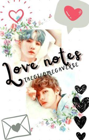 ❤️ ~Love notes~❤️ {Taegi/Omegaverse} by Yoongi_Taehyung123