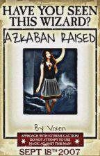 Azkaban Raised by VixenLyn