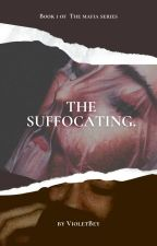 the suffocating. by VioletBey