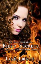 Fiery Secrets: Legacy of Secrets #3 by lisalogue