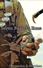 Seven Bullets Home by chouhandevanshu