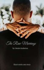 The Raw Marriage by JessieAnderton