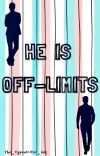 He Is Off Limits [bxb]  cover
