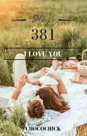Hey, 381 (I Love You) by Choocochick