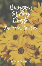 Bungo Stray Dogs // Incorrect Quotes by lazinessandcoffee