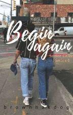 Begin Again by brownhakdog