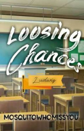 Loosing Chances [Elementary Series 1] by MosquitoWhoMissYou
