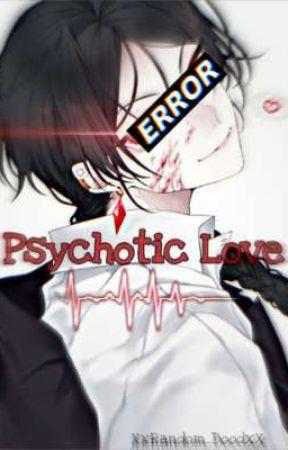 Psychotic Love ‖ Male Oc x Male Rivals by XxRandom_DoodXx