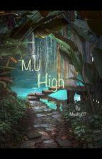 M.U High by MissKjj07