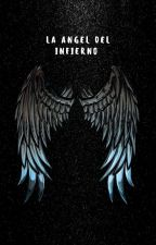 La ángel del infierno by Bbkillerangel