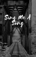 Sing Me A Song by kirimari46
