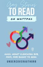 Gay Stories to Read on Wattpad ✔️ by UndercoverAuthor8