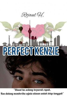 Perfect Kenzie [On Going] by Rojaulhasanah
