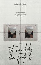 it could be fatal! original story. autorstwa jisoolia