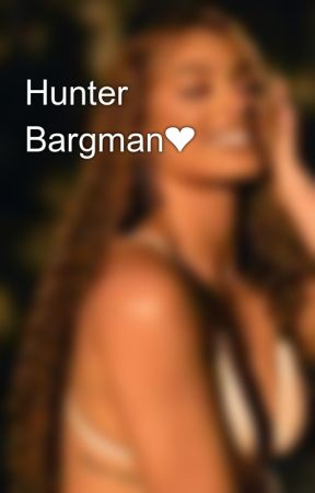Hunter Bargman❤✨ by dominiquelovee