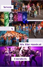 Seven & Six The Musical Oneshots by queermusicalgleek