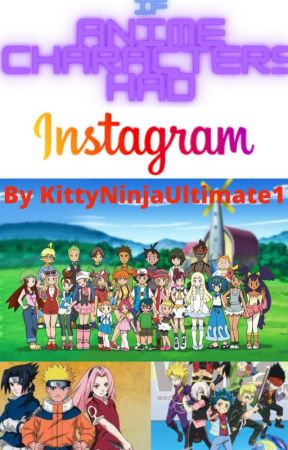If Anime Characters Had Instagram by KittyNinjaUltimate1