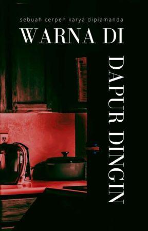 Warna di Dapur Dingin by dipiamanda