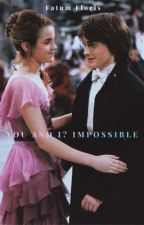 You and I? Impossible by fatumfloris