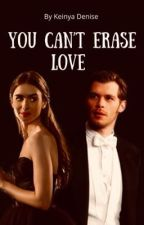 You can't erase love (Klaus fanfic) by KeinyaDenise