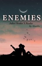 Enemies | Jaden Hossler x reader  от Absekla