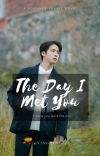 [COMPLETED]The Day I Met You(A Bts Jin fanfiction) cover