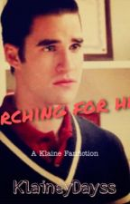 Searching For Help; a Klaine story by broshelpingbros